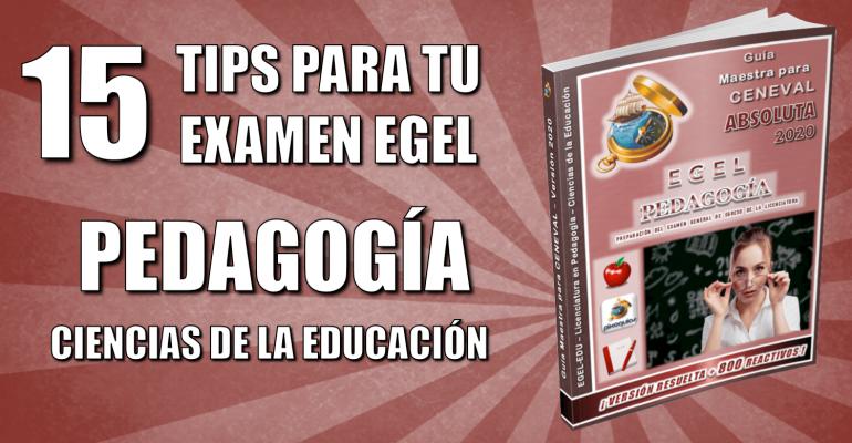 15-tips-egel-ceneval-edu-pedagogia-ciencias-educacion-pixoguias