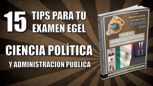 15-tips-egel-guia-ceneval-ciencia-politica-administracion-politica-cipap-pixoguias