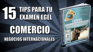 15-tips-egel-guia-ceneval-comercio-negocios-internacionales-cni-pixoguias
